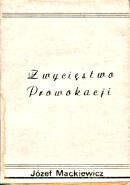 Mackiewicz Zwyciestwo Zwycięstwo prowokacji Kraków Wydawnictwo X 1984 1985 k014235 Muzeum Wolnego Słowa www.m-ws.pl/muzeum/